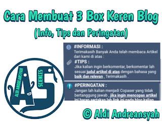Cara Membuat 3 Box Keren Blog (Informasi, Tips dan Peringatan)