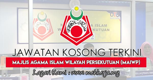 Jawatan Kosong Terkini 2018 di Majlis Agama Islam Wilayah Persekutuan (MAIWP)