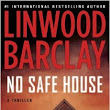 No Safe House: A Thriller by Linwood Barclay
