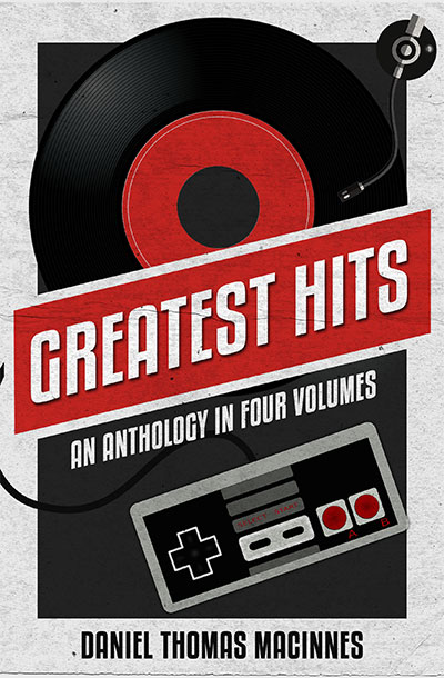 Greatest Hits: An Anthology in Four Volumes