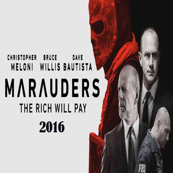 Marauders, Film Marauders, Marauders Trailer, Marauders Synopsis, Marauders Movie, Marauders review, Download Poster Film Marauders 2016