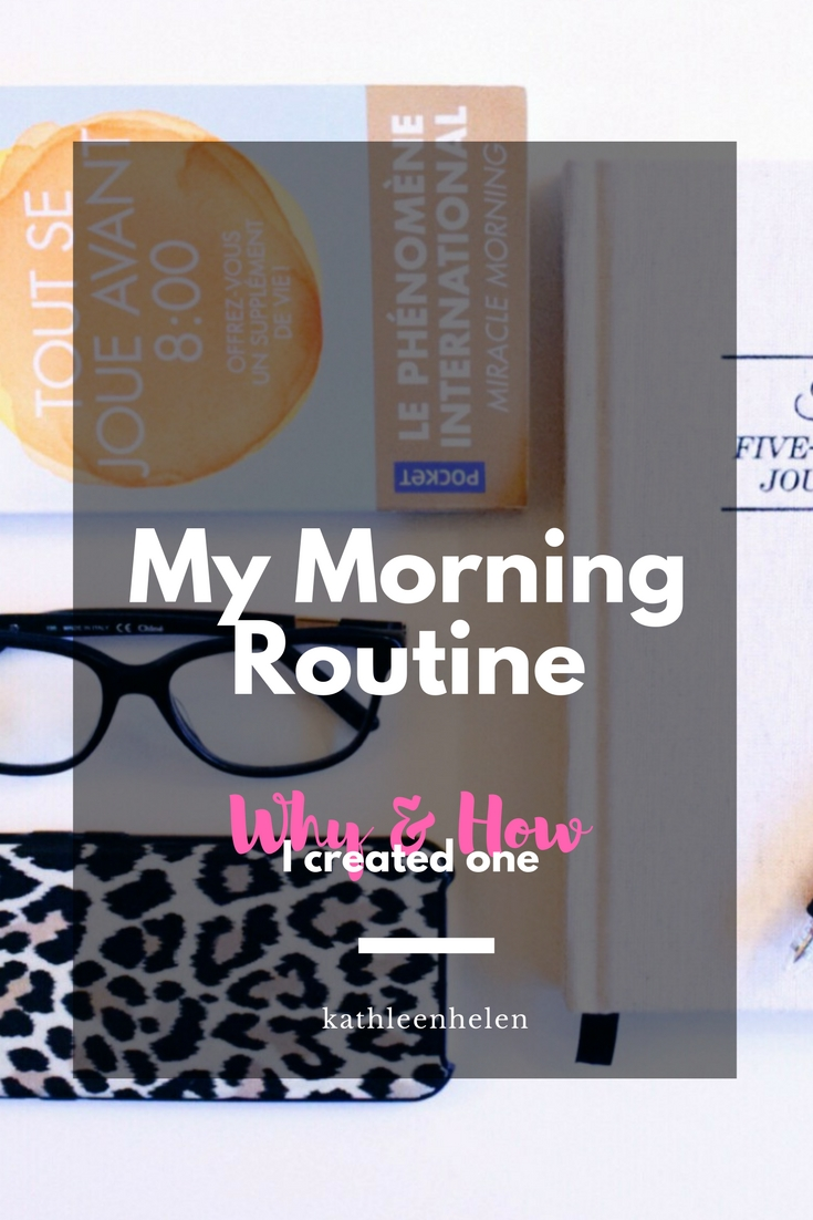 My Morning Routine: Why and How I Created One | kathleenhelen