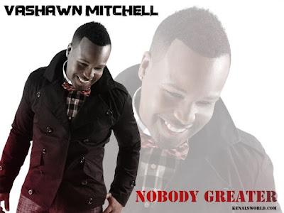 Vashawn Mitchell - Nobody Greater Lyrics
