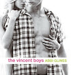 The Book Barbies: (Review) The Vincent Boys by Abbi Glines
