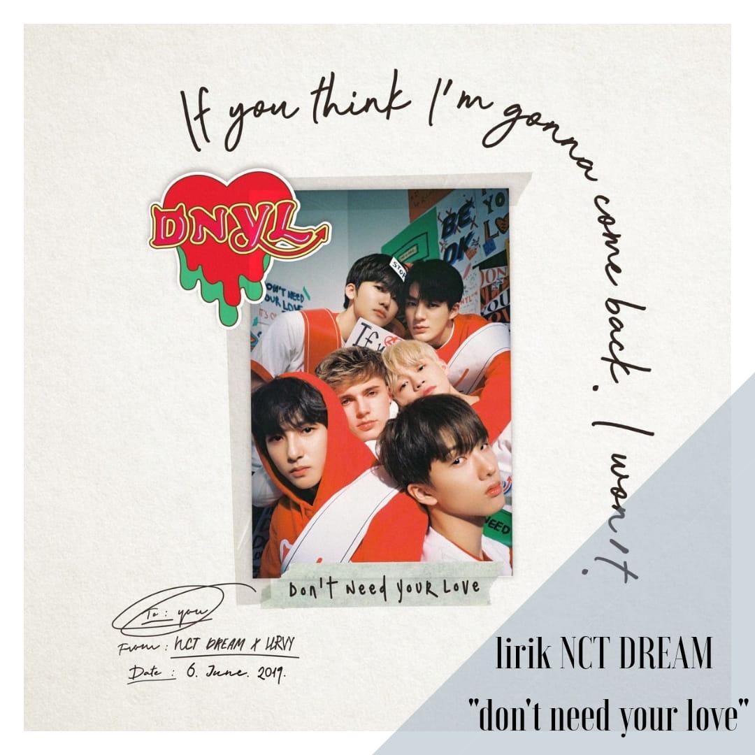 Lirik Lagu Don T Need Your Love Nct Dream Dan Terjemahannya Kiky