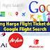 Banding Harga Flight Ticket dengan Google Flight Search