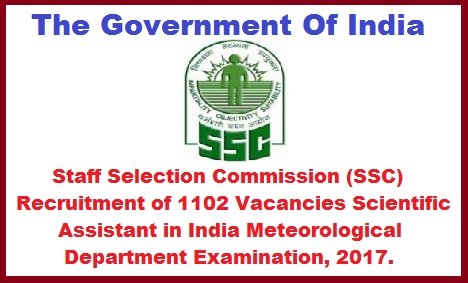 "Staff Selection Commission (SSC) Recruitment of Scientific Assistant in India Meteorological Department Examination, 2017.  Staff Selection Commission will conduct a open competitive examination for recruitment to the post of Scientific Assistant in India Meteorological Department, Group ""B"" Non-Gazetted, Non-Ministerial post, in the Level 6 of the Pay Matrix (Pay Band2(Rs.9300-34800) plus Grade Pay Rs.4200 in pre-revised scale),from 20.11.2017 to 27.11.2017 in computer based mode all over the country.staff-selection-commission-ssc-recruitment-of-scientific-assistant-in-india-meteorological-department-2017"