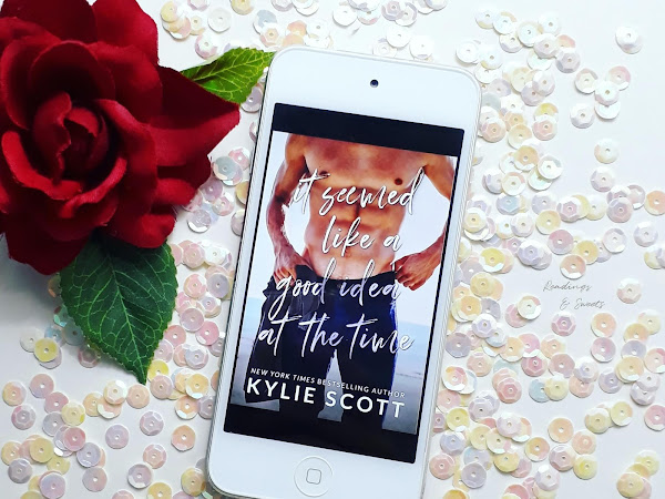 Kylie Scott - It Seemed Like a Good Idea At The Time {Review}