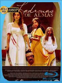 Ladronas de almas (2015) HD [1080p] Latino [Mega | GDrive] SilvestreHD