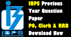 IBPS Previous Year Question Paper | PO, Clerk & RRB | Download Now