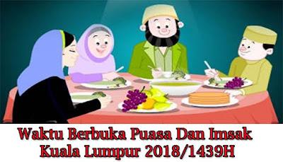 Waktu Berbuka Puasa Dan Imsak Kuala Lumpur 2018/1439H