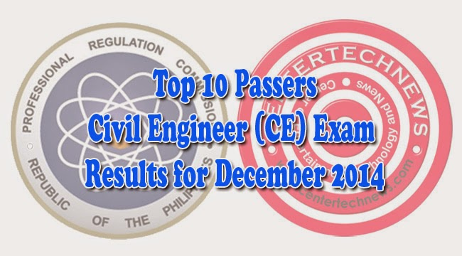Top 10 Passers of Civil Engineer (CE) Board Exam Results December 2014
