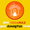 Bug Videomax Terbaru Anonytun 2018
