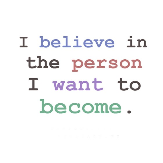 I believe in the person i want to become | nineimages