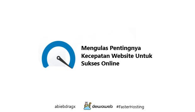 Mengulas pentingnya kecepatan website untuk sukses online menggunakan hosting Dewaweb yang penuh dukungan dan teknologi terbaru. Hosting murah dan tercepat se Indonesia. Abiebdragx #fasterHosting