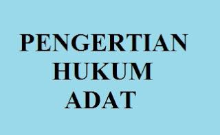 Pengertian Hukum Adat di Indonesia