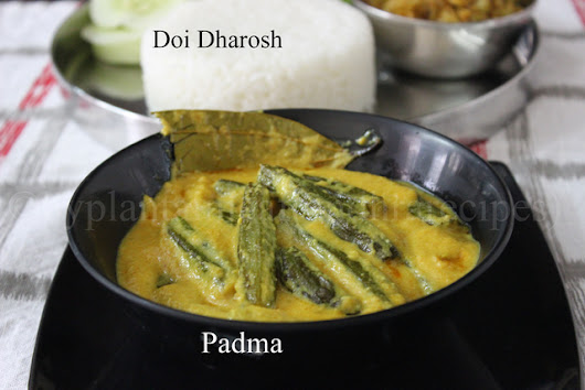 D For Doi Dharosh (Okra cooked in a spicy yogurt gravy)