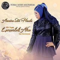 Lirik Lagu Annisa Siti Hawa Lamarlah Aku
