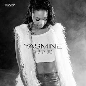 Yasmine - Tu És Um Erro