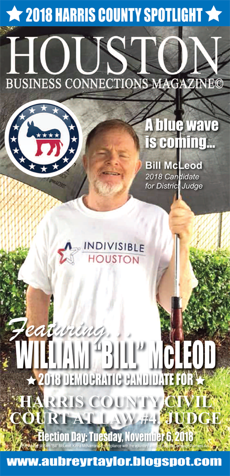 "WILLIAM ""BILL"" MCLEOD AND OTHER DEMOCRATS WHO VALUE THE SUPPORT OF EVERY HARRIS COUNTY VOTER!"