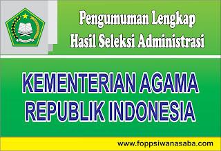 Pengumuman Hasil Seleksi Administrasi CPNS Kementerian Agama Se Indonesia