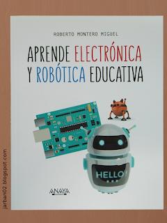 jarban02_pic108: Aprende electrónica y robótica educativa de Roberto Montero