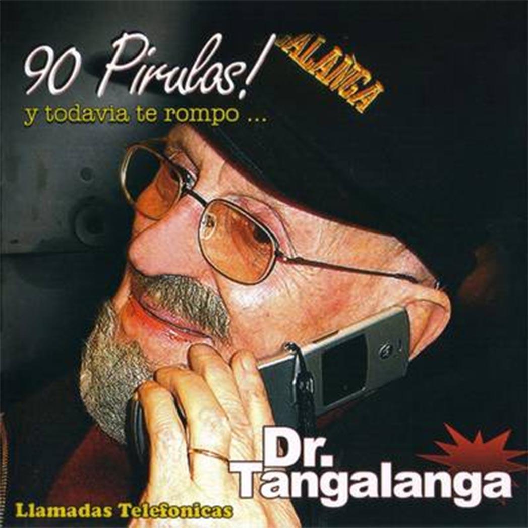 Dr Tangalanga (Bromas Telefónicas - 1 GB)