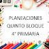 PLANEACIONES QUINTO BLOQUE, 4° PRIMARIA