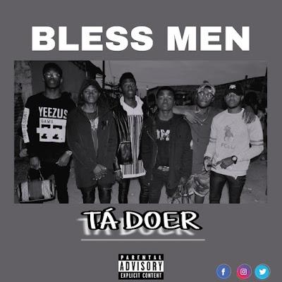 Bless Men - Tá Doer ( Rap 2019 ) DOWNLOAD