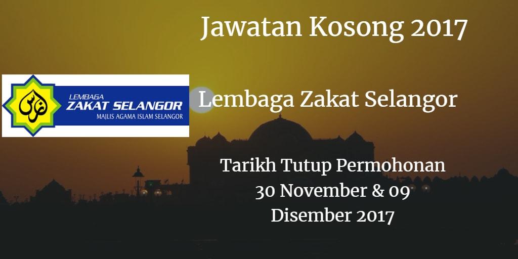 Jawatan Kosong Lembaga Zakat Selangor 30 November & 09 Disember 2017