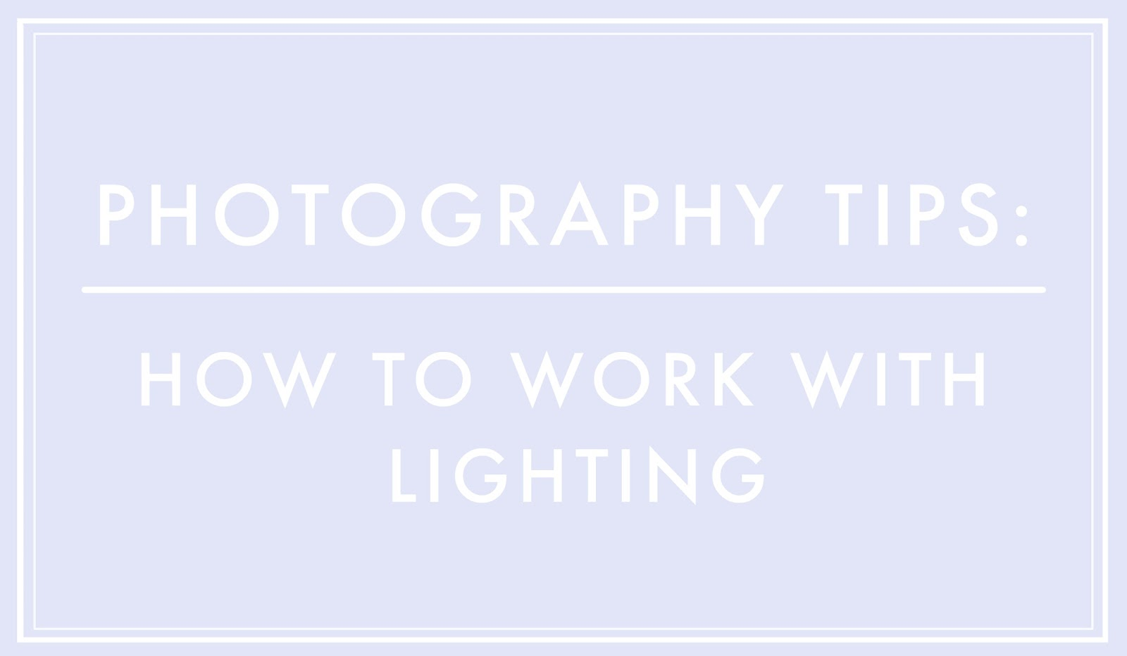 lighting tips in photography for bloggers