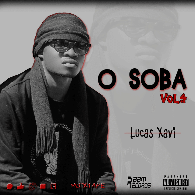 "O rapper angolano Lucas Xavi lança a mixtape ""O Soba Vol. 4"" (Download gratuito)"