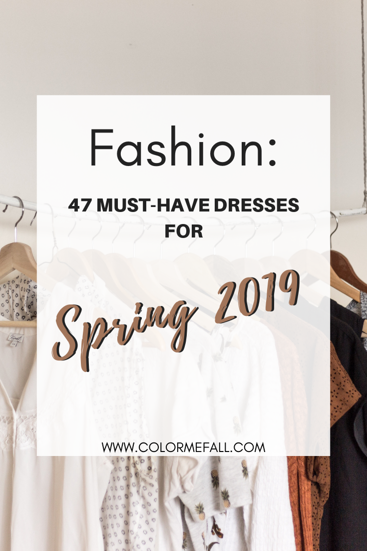 Fashion Must-Haves: 47 Dresses For Spring 2019