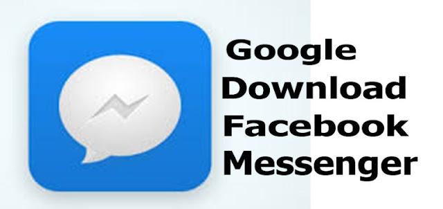 Google Download Facebook Messenger | How to Download Google Facebook Messenger