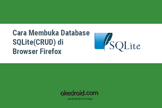 Cara Membuka Melihat Database SQLite(CRUD) di Browser Firefox