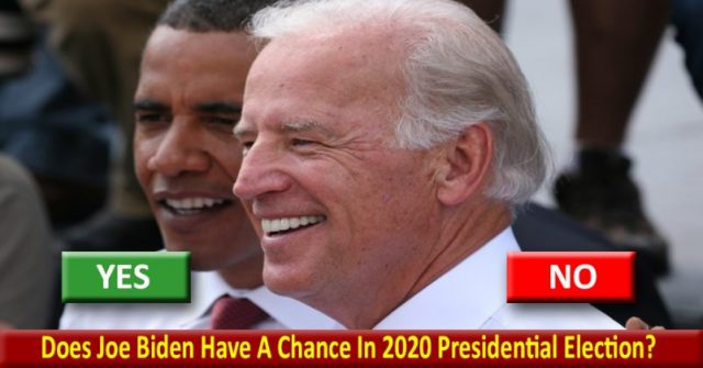 Does Joe Biden Have A Chance In 2020 Presidential Election?