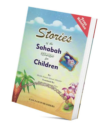 short stories of sahaba,inspiring sahaba stories,islamic stories for kids,stories of the prophets for kids,stories of the sahaba for youth,sahaba stories books,sahaba stories in hindi,prophet muhammad story for kid,Stories of the Sahabah for Children Pdf Book Free Download