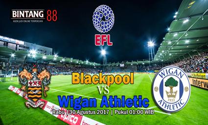PREDIKSI SKOR Blackpool vs Wigan Athletic Tanggal 30 AGUSTUS 2017