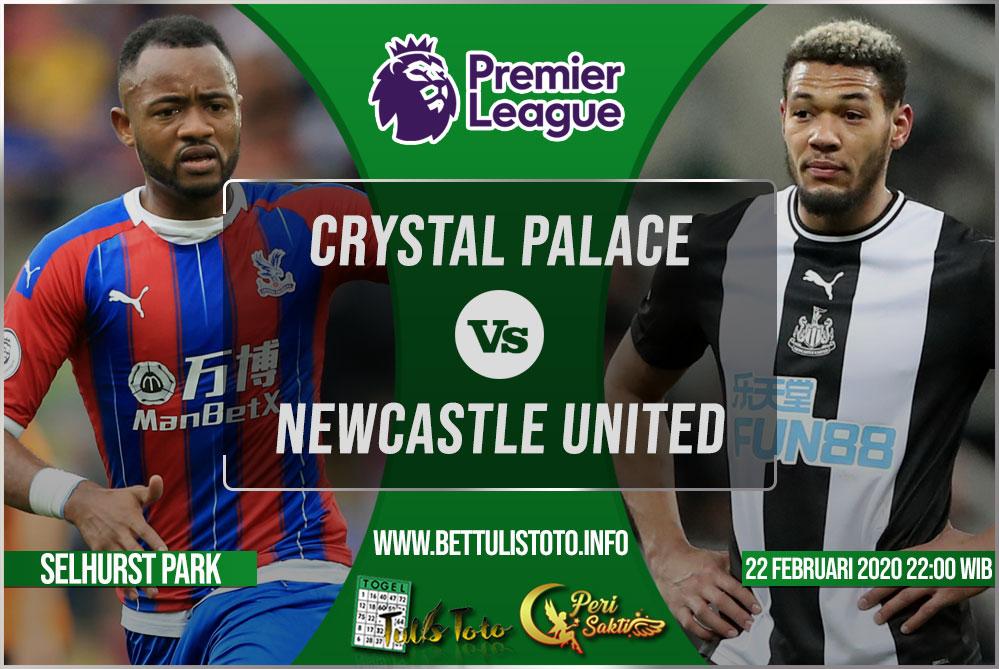 Prediksi Crystal Palace vs Newcastle United 22 Februari 2020