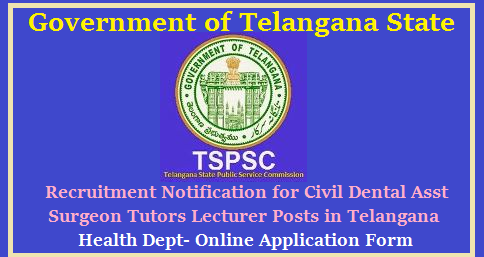Telangana Health Department Civil Surgeon Dental Surgeon Tutors Lecturer Posts Notification 2017 TSPSC Notification for Civil Dental Asst Surgeon Tutors Lecturer Posts in Telangana Health Dept- Online Application Form | Telangana Health Department Civil Surgeon Dental Surgeon Tutors Lecturer Posts Notification 2017 Telangana State Public Service Commission released Notification for the Recruitment of various Vacancy Posts in Telangana Vaidya Vidhana Parishad and Medical Education Dept of Telangana State Director of Medical Education and Madical Insurance Services of Telangana | Online Applications are Invited for The Direct Recruitment of Assisatnt Civil Surgeon Dental Surgeon Lecturers in Radiological Physics Assistant Physiotherapist Notification Online Application Form Hall Tickets Answer Keys Results and Merit List Download Here tspsc-notification-for-civil-dental-assistant-surgeon-tutors-radilogist-vacancies-medical-education-dept-telangana-apply-online-important-dates-syllabus-selection-criteria-hall-tickets-initial-final-answer-key-results-selection-list-web-counselling-downloadTSPSC Telangana Health Department Recruitment 2017 Telangana State Public Service Commission is going to release a notification about the 431 Posts vacant positions in Health, Family Welfare Department. Civil Asst. Surgeon (Specialist) 205 Posts Dental Asst. Surgeon 10 Posts The TSPSC Health Dept Notification 2017 Ofiicial Website www.tspsc.gov.in. HM&FW Department TVVP Filling up of posts in Health, Medical & Family Welfare Department Guidelines for filling up of the post of Dental Assist ant Surgeon and Civil Assistant Surgeon (Specialist) through Telangana State Public Service Commission, in relaxation of rule 9 (b) of the State and subordinate service rules, 1996 for limited purpose of the present recruitment Issued. G.O.Ms.No. Dated:03.03.2017 /2017/08/tspsc-notification-for-civil-dental-assistant-surgeon-tutors-radilogist-vacancies-medical-education-dept-telangana-apply-online-important-dates-syllabus-selection-criteria-hall-tickets-initial-final-answer-key-results-selection-list-web-counselling-d.html