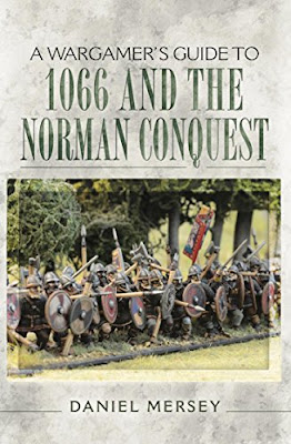 A Wargamer's Guide to 1066 and the Norman Conquest (A Wargamers Guide)