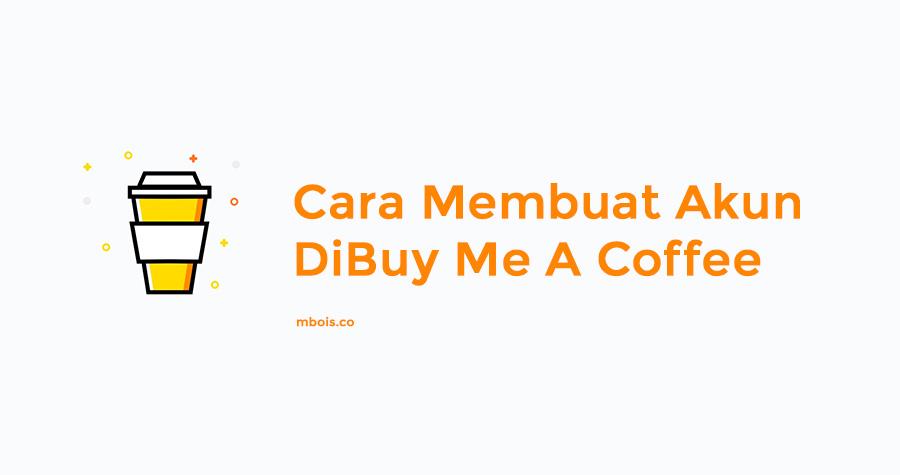 Cara Mudah Daftar di Buymeacoffee Beserta Gambar