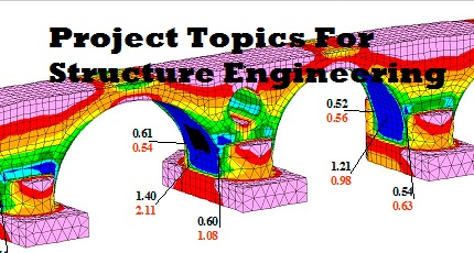 Project Ideas For Structural Engineering  2017