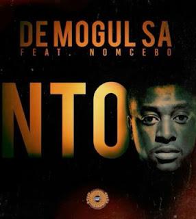 De Mogul SA  Feat. Nomcebo – Nto