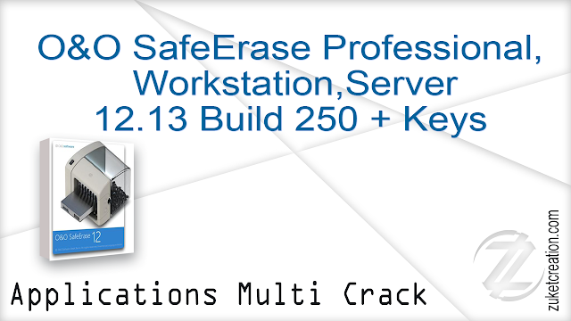 O&O SafeErase Professional  Workstation  Server 12.13 Build 250 + Keys       84.4 MB