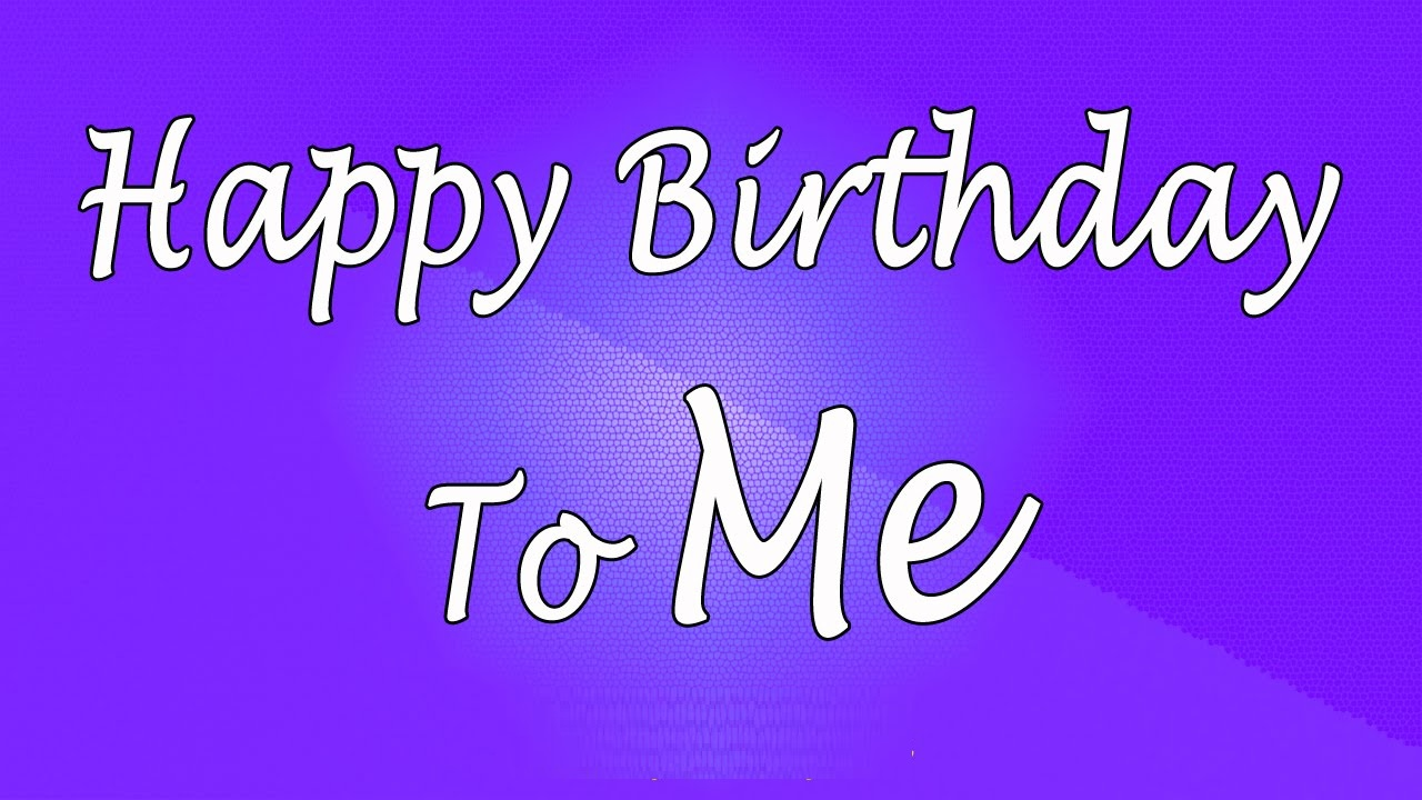 Happy Birthday To Mehappy Me Imageshappy Gif