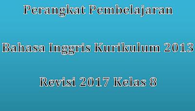 Perangkat Pembelajaran Bahasa Inggris Kurikulum 2013 Kelas 8 Revisi 2017