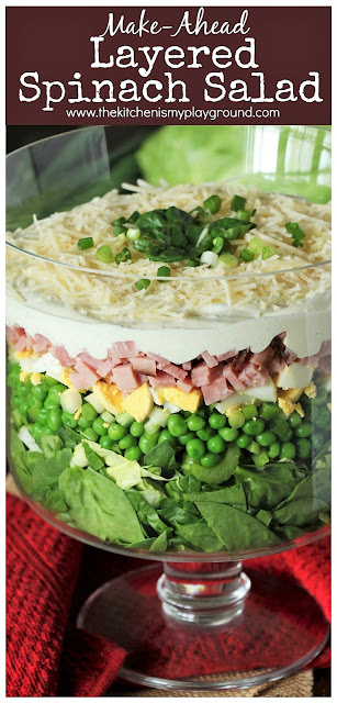 Make-Ahead Layered Spinach Salad ~ Make-ahead convenience, perfect for serving a crowd, & pretty, too! Great for Easter dinner, potlucks, or the summer cookout season. #thekitchenismyplayground  www.thekitchenismyplayground.com