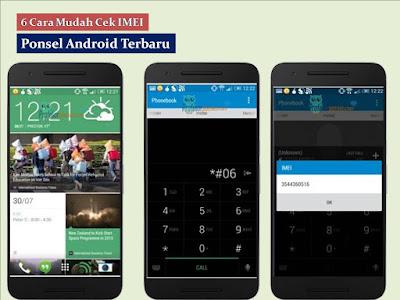 6 Cara Mudah Cek IMEI Ponsel Android Terbaru