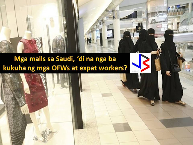 Jobs in malls in Saudi Arabia will soon be off-limits to Overseas Filipino Workers (OFWs) and other expatriate workers in Saudi Arabia.  The Kingdom is planning to hire their local workforce to work at mall shops with an aim to address the ballooning number of unemployed Saudis and to give safeguard jobs to the citizens of the country.  According to Wikipedia, Saudi Arabia's foreign worker is estimated at 9 million as of April 2013.